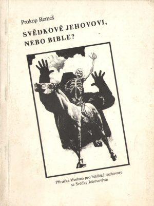 Svědkové Jehovovi nebo Bible?
