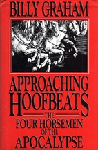 Approaching Hoofbeats. The Four Horsemen of the Apocalypse by Billy Graham. - antikvariát